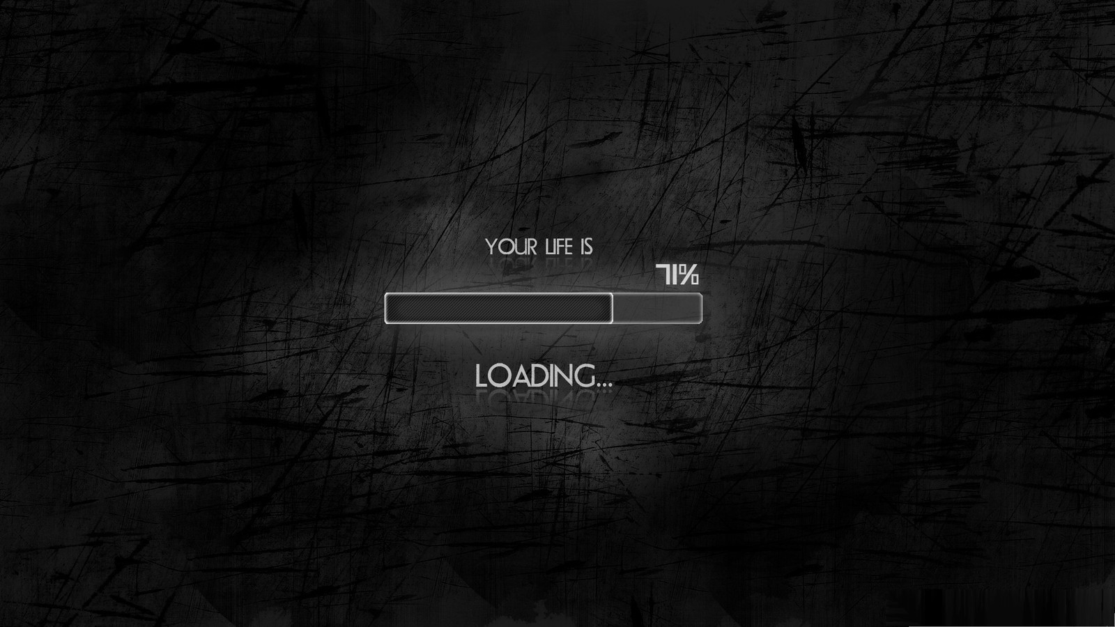 Your Life Is Loading Wallpaper